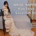 Bride_Napped Part Three Savannah Sixx