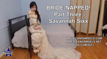 Bride-Napped! – Part Three – Savannah Sixx – AMERICAN DAMSELS by Jon Woods