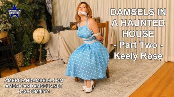 Damsels In A Haunted House – Part Two – Keely Rose – AMERICAN DAMSELS by Jon Woods
