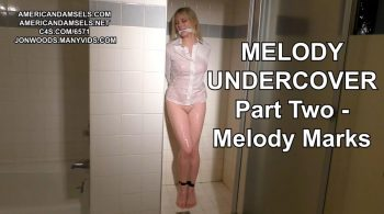 AMERICAN DAMSELS by Jon Woods – Melody Undercover – Part Two – Melody Marks